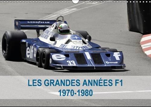 Les Grandes Annees de la F1 1970-1980: La Naissance des Idoles en F1 (Calvendo Sportif) (French ...