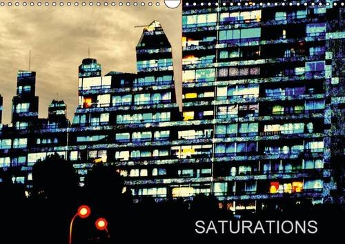 Saturations: Images Saturees (Calvendo Places) (French Edition): Daniel Fabre