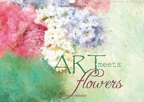 9781325083039: Art Meets Flowers 2016: Beautiful Flower Images, with Striking and Unusual Effects.