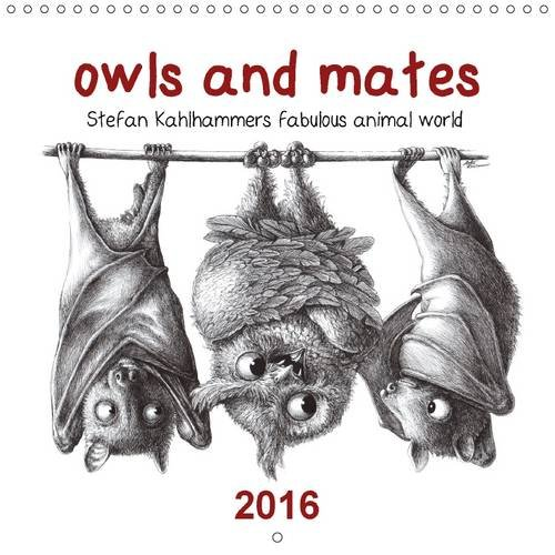 9781325083312: Owls and Mates 2016: Stefan Kahlhammers Fabulous Animal World
