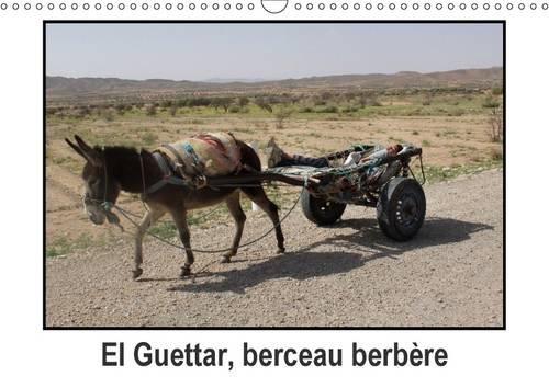 9781325083596: El Guettar, berceau berbere 2016: El Guettar, oasis de Tunisie et berceau berbere. (Calvendo Places) (French Edition)
