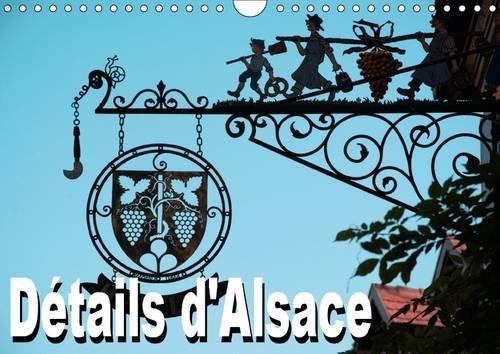 Details d'Alsace 2016: Calendrier Mensuel avec 12 Belles Photos de l'Alsace Typique (...
