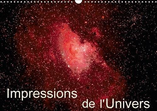 9781325084401: Impressions de l'univers : Photos d'étoiles, de galaxies et de nébuleuses. Calendrier mural A3 horizontal 2016
