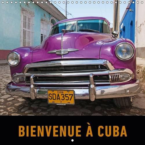 Bienvenue a Cuba: Un Voyage en Images a Travers la Plus Grande Ile des Caraibes (Calvendo Places) (...