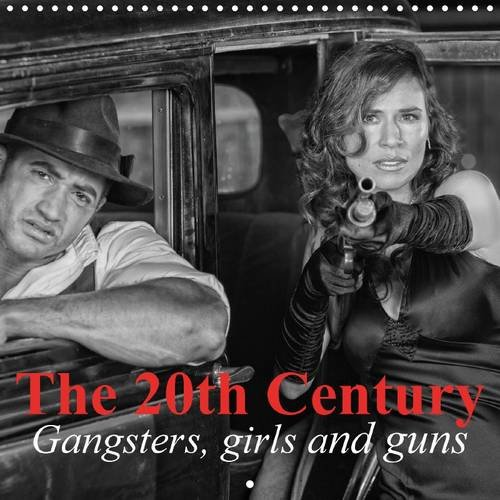 9781325084678: The 20th Century - Gangsters, Girls and Guns: 20th Century: America of Prohibition, Depression and the Era of Gangsters (Calvendo People)