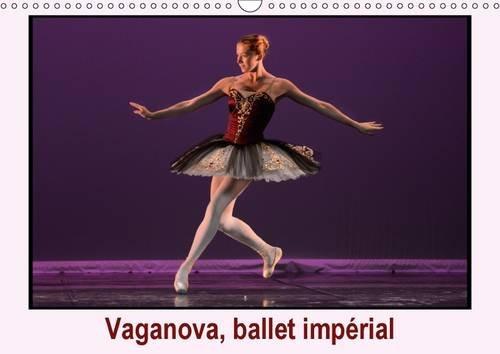 Vaganova, Ballet Imperial: L'Academie de Ballet Vaganova est L'heritiere de L'ecole ...