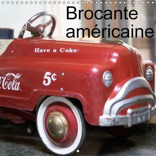 Brocante Americaine: Brocante Americaine, des Objets D'antan (Calvendo Choses) (French Edition...