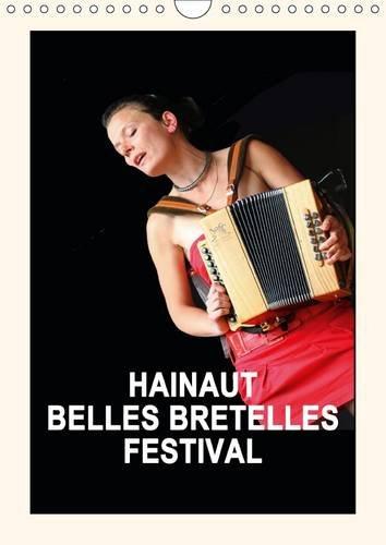 Hainaut Belles Bretelles Festival: La Fete de L'accordeon en Valenciennois (Calvendo Art) (...