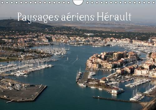 Paysages Aeriens Herault: Balade Aerienne au Dessus de L'herault (Calvendo Nature) (French ...