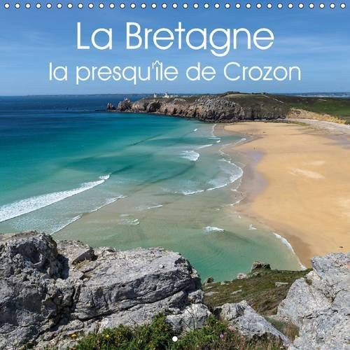 9781325085750: La Bretagne la presqu'ile de Crozon 2016: Photos d'une region cotiere exceptionnelle. (Calvendo Nature) (French Edition)