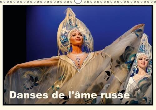 Danses de l'Ame Russe: Toute l'Ame de la Russie Anime Cette Troupe du Theatre National ...