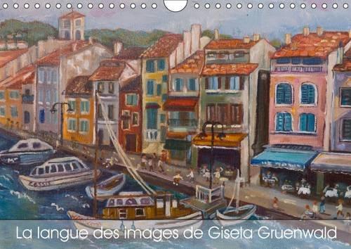 La Langue des Images de Gisela Gruenwald: Art Individuel dans L'achevement (Calvendo Art) (...