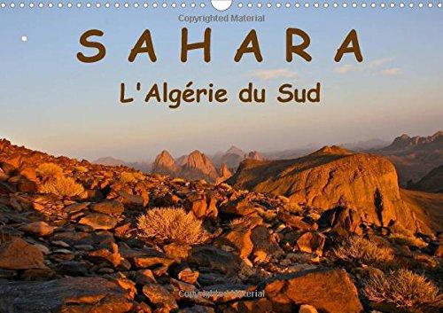 Le Sahara l'Algerie du Sud 2016: Le Sahara de l'Algerie du Sud : Contact avec le Desert ...