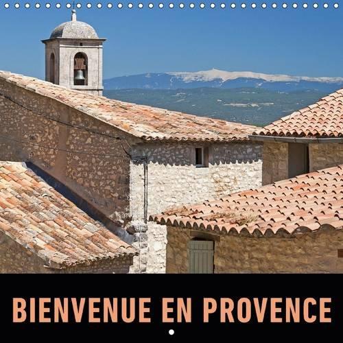 Bienvenue en Provence: Un Voyage en Photos en Traversant les Villages, les Villes et les Paysages ...
