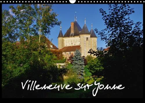 Villeneuve Sur Yonne: Villeneuve Sur Yonne Est Siue au Nord de la Bourgogne. Un Site Exceptionnel ...