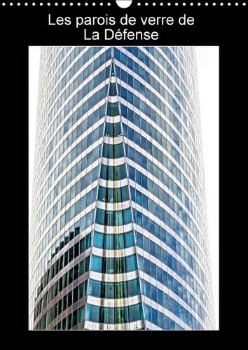 9781325086443: Les parois de verre de La Defense 2016: Photos des parois vitrees des batiments de La Defense se refletant les unes sur les autres. (Calvendo Places) (French Edition)