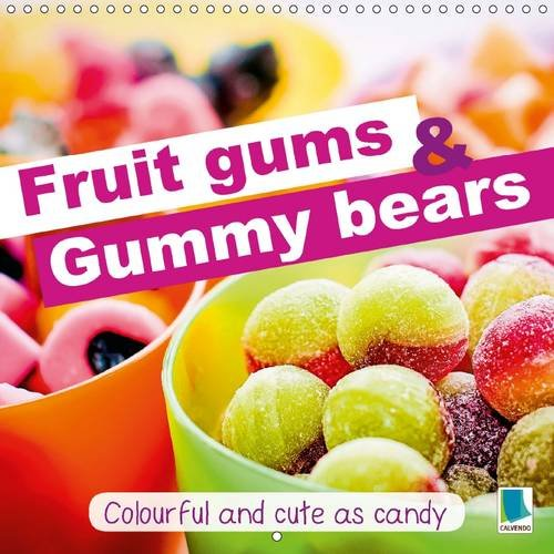 9781325086832: Fruit gums and gummy bears: Colourful and cute as candy 2016: Gummy bears: Soft, sweet and irresistible (Calvendo Food)