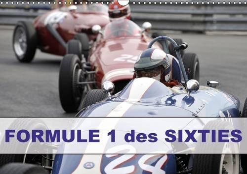 9781325087143: Formule 1 des Sixties 2016: Le Grand Prix Historique de Monaco accueille tous les deux ans des F1 des Sixties, celles que piloterent Jack Brabham, ... pilotes. (Calvendo Art) (French Edition)