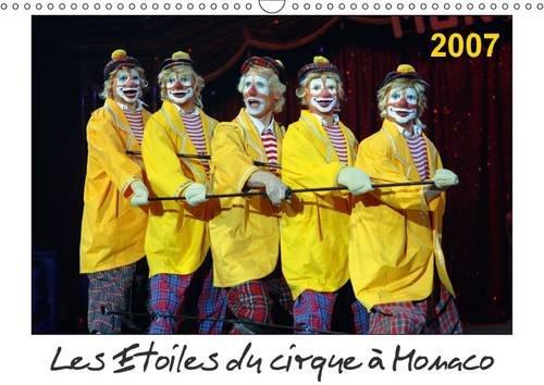 Les Etoiles du Cirque a Monaco 2007: Chaque Annee, le Festival International du Cirque de ...