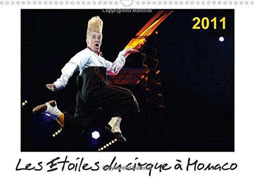 Les Etoiles du Cirque a Monaco 2011: Qui Decrochera le Clown d'Or? (Calvendo Art) (French ...