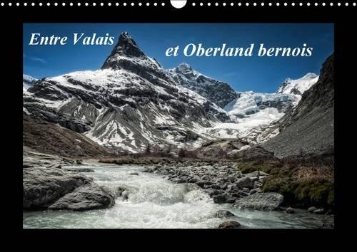 9781325088263: Entre Valais et Oberland bernois 2016: Paysages de Suisse (Calvendo Nature) (French Edition)