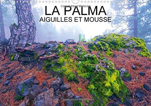La Palma Aiguilles et Mousses 2016: Aiguilles et Mousses des Pinedes de l'Ile de la Palma, ...