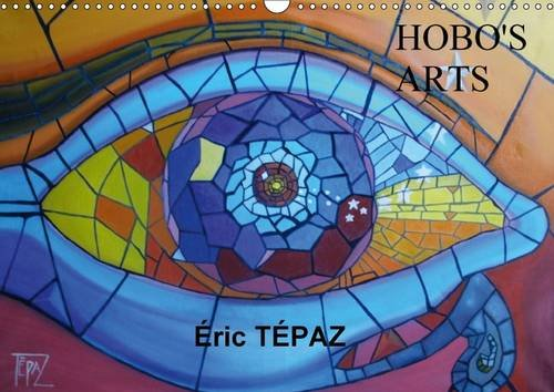 Hobo's Arts: Peintures Originales d'Eric Tepaz (Calvendo Art) (French Edition): Eric ...