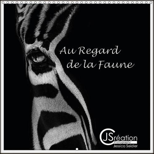 Au Regard de la Faune: Au Regard de la Faune, Portraits Animaliers (Calvendo Animaux) (French ...