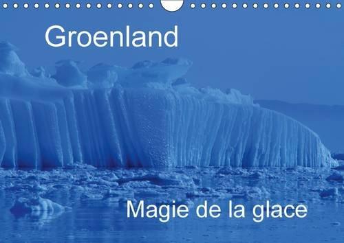 Groenland Magie de la Glace: Une Magnifique Representation des Formes et Couleurs des Glaces du ...