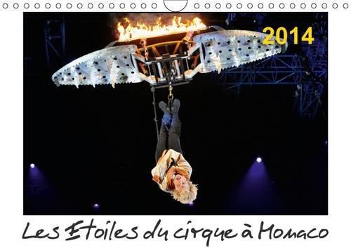 Les Etoiles du Cirque a Monaco 2014: Chaque Annee, Le Festival International du Cirque de ...