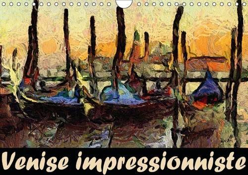Venise Impressionniste: Dans Cette Serie de Tableaux, J'ai Essaye de Faire Ressentir l'...
