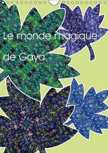 Le Monde Magique de Gaya: Art Abstrait, Dessins et Modeles Creatifs (Calvendo Art) (French Edition)...