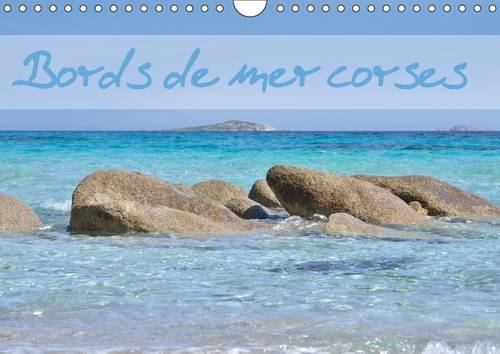 Bords de Mer Corses: Calendrier Mensuel Avec des Photos de Bords de Mer Corses (Calvendo Places) (...