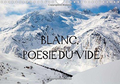 Blanc, Poesie du Vide 2016: Blanc-Silence, Solitude, Secret. La Neige Qui Derobe les Couleurs et ...