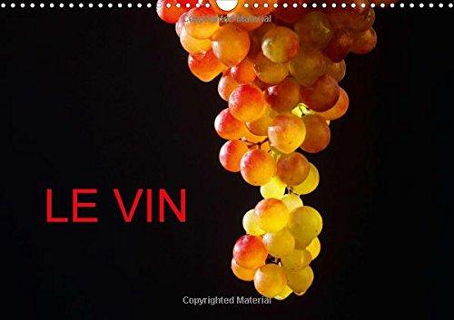 Le Vin: De Belles Photos Autour Du Vin (Calvendo Nature) (French Edition): Anette Jager; Thomas ...