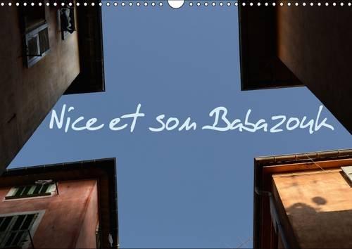 Nice et Son Babazouk: Le Babazouk est le Surnom Donne par les Nicois au Typique Vieux Nice, le ...
