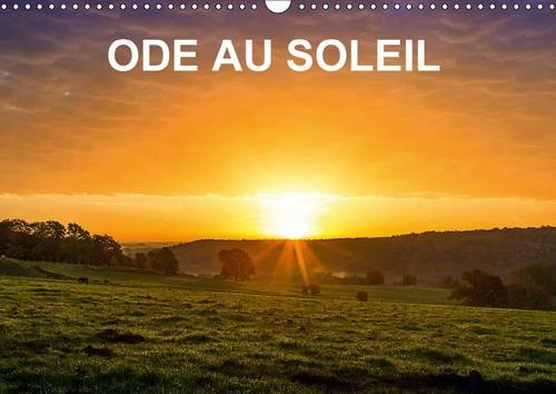 Ode au Soleil: Laissons les Rayons du Soleil Entrer dans Nos c/Urs, les Rechauffer, Leur ...