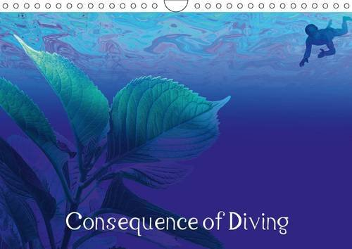 9781325091447: Consequence of Diving (Wall Calendar 2016 DIN A4 Landscape): Diving shifts the human perception. This images were done with less focused attention due ... (Monthly calendar, 14 pages) (Calvendo Art)