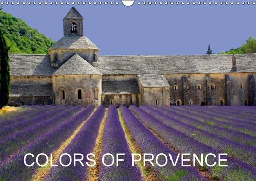 9781325092338: Colors of Provence: Color Resonates in the Pure Light of the French Provencal Sun. Rich Earth Tones, Bountiful Harvests, and Bright Sunshine Make ... Regions in the World. (Calvendo Nature)
