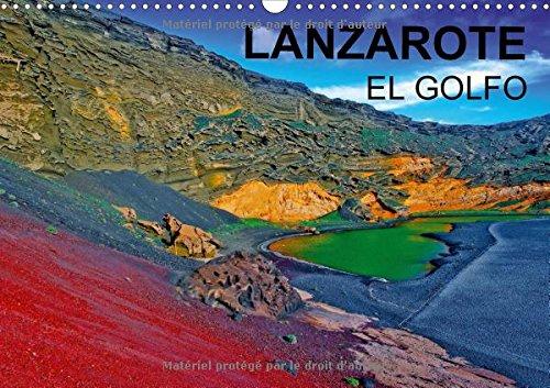 Lanzarote el Golfo 2016: Une Exposition d'Art Tellurique Unique au Monde. (Calvendo Places) (...
