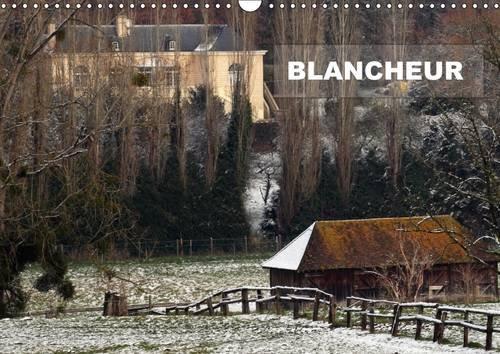 Blancheur: Une Serie de Photos de Paysages Enneiges (Calvendo Nature) (French Edition): Patrice ...