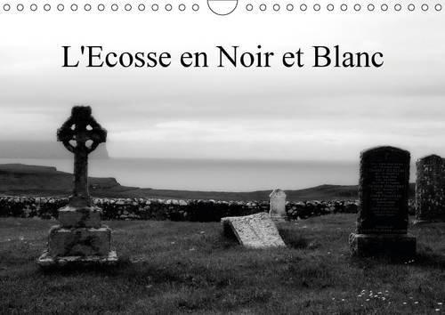 9781325092857: L'Ecosse en Noir et Blanc 2016: Un regard en Noir et Blanc sur l'Ecosse (Calvendo Places) (French Edition)
