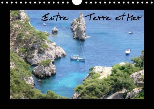 Entre Terre et Mer: Calendrier Mensuel Vous Presentant de Beaux Cliches de Mer, de Campagne et de ...
