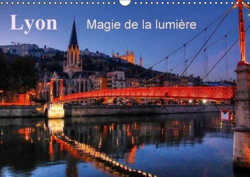 Lyon Magie de la Lumiere: Lyon la Nuit Met en Valeur la Fee Electricite. (Calvendo Art) (French ...