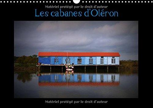 Cabanes d'Oleron 2016 2016: Cabanes de Createurs sur i'lle d'Oleron (Calvendo Places...
