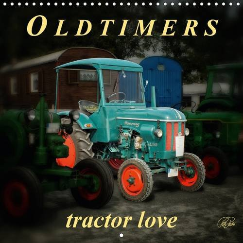 9781325094554: Oldtimers - Tractor Love: Peter Roder Presents a Collection of His Fascinating Pictures of Nostalgic Tractors (Calvendo Technology)
