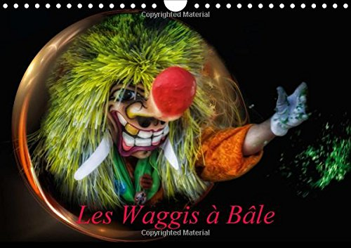 9781325095148: Les Waggis a Bale 2016: Quelques masques traditionnels du carnaval de Bale (Calvendo Art) (French Edition)