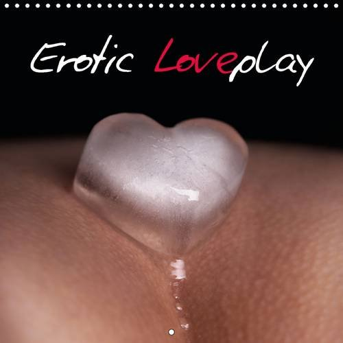 9781325095599: Erotic Loveplay: The Classy and Erotic Photographs That Have Been Compiled for This Calendar Make a Wonderful Gift. These Sensual Images Leave Plenty ... - of Women and Men Alike. (Calvendo People)