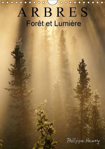 Arbres. Foret et Lumiere: Des Arbres dans Toute Leur Beaute. (Calvendo Nature) (French Edition): ...