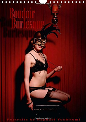 Boudoir Burlesque 2016: Portraits de Danseuses Burlesques Tous Prives (Calvendo Places) (French ...